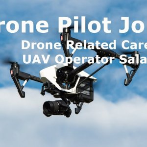 Drone Pilot Jobs. Drone Related Careers. UAV Operator Salaries.